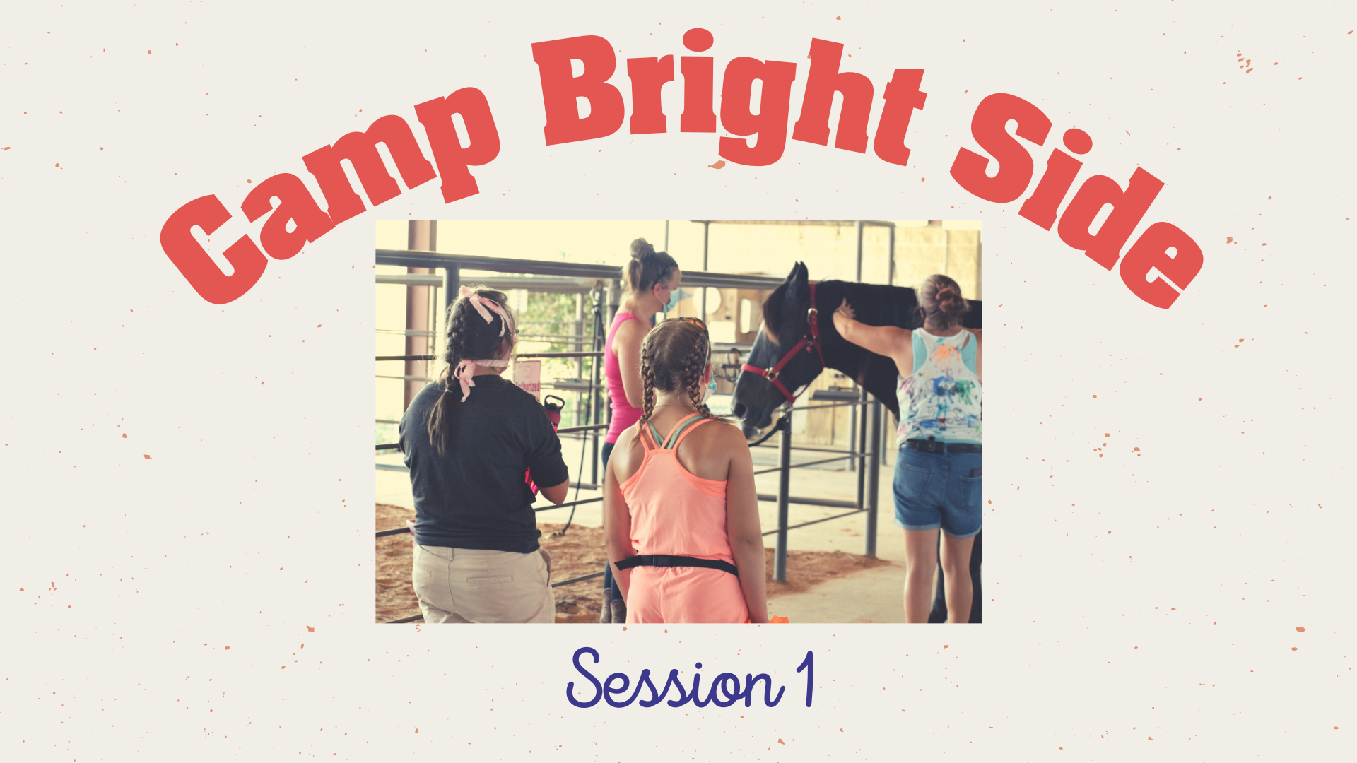 Camp Bright Side Session 1